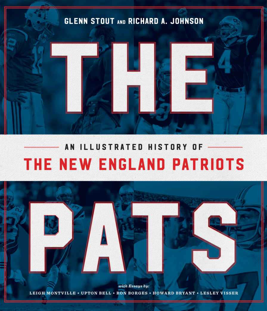 Cover for The Pats: An Illustrated History of the New England Patriots