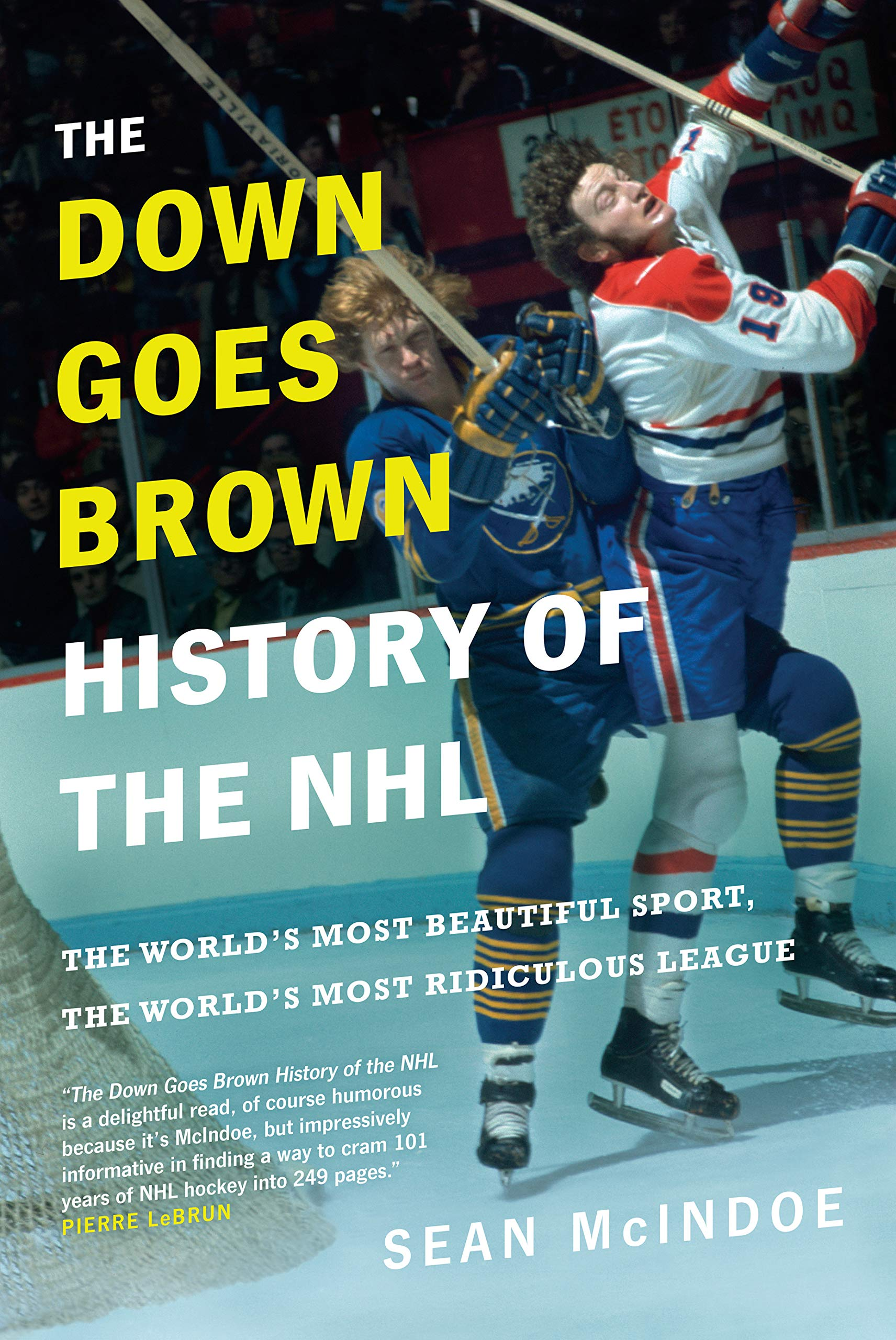 Cover of The Down Goes Brown History of the NHL: The World's Most Beautiful Sport, the World's Most Ridiculous League
