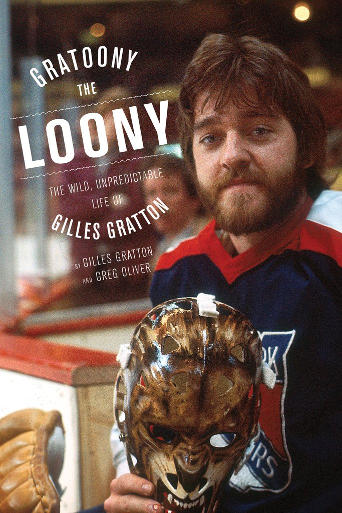 Cover for Gratoony the Loony: The Wild, Unpredictable Life of Gilles Gratton