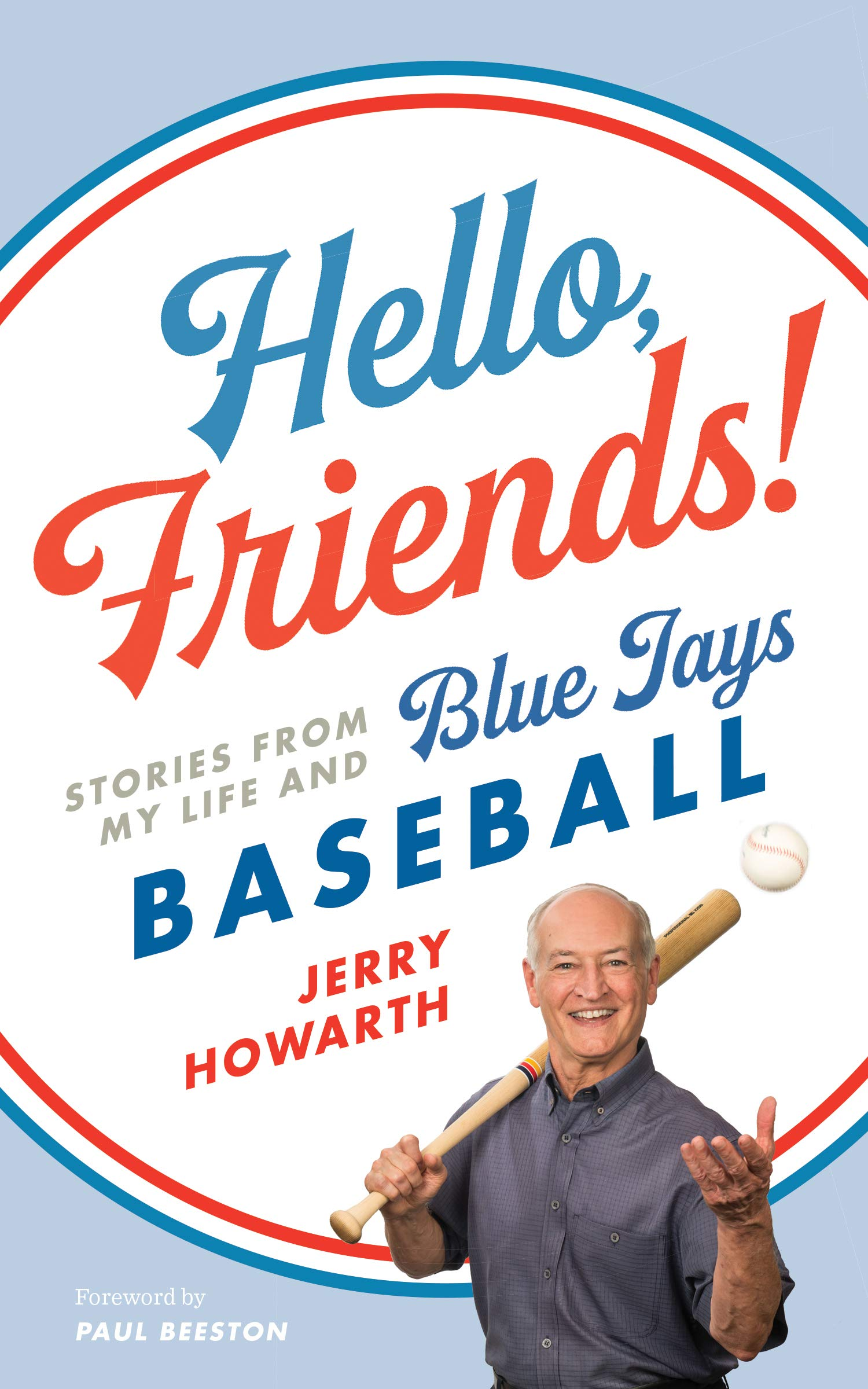 Cover for Hello Friends! Stories from My Life and Blue Jays Baseball