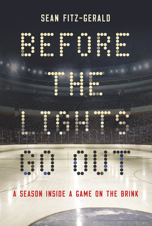 Cover of Before the Lights Go Out: A Season Inside a Game on the Brink