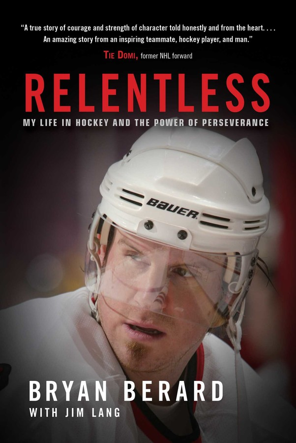 Cover for Relentless: My Life in Hockey and the Power of Perseverance
