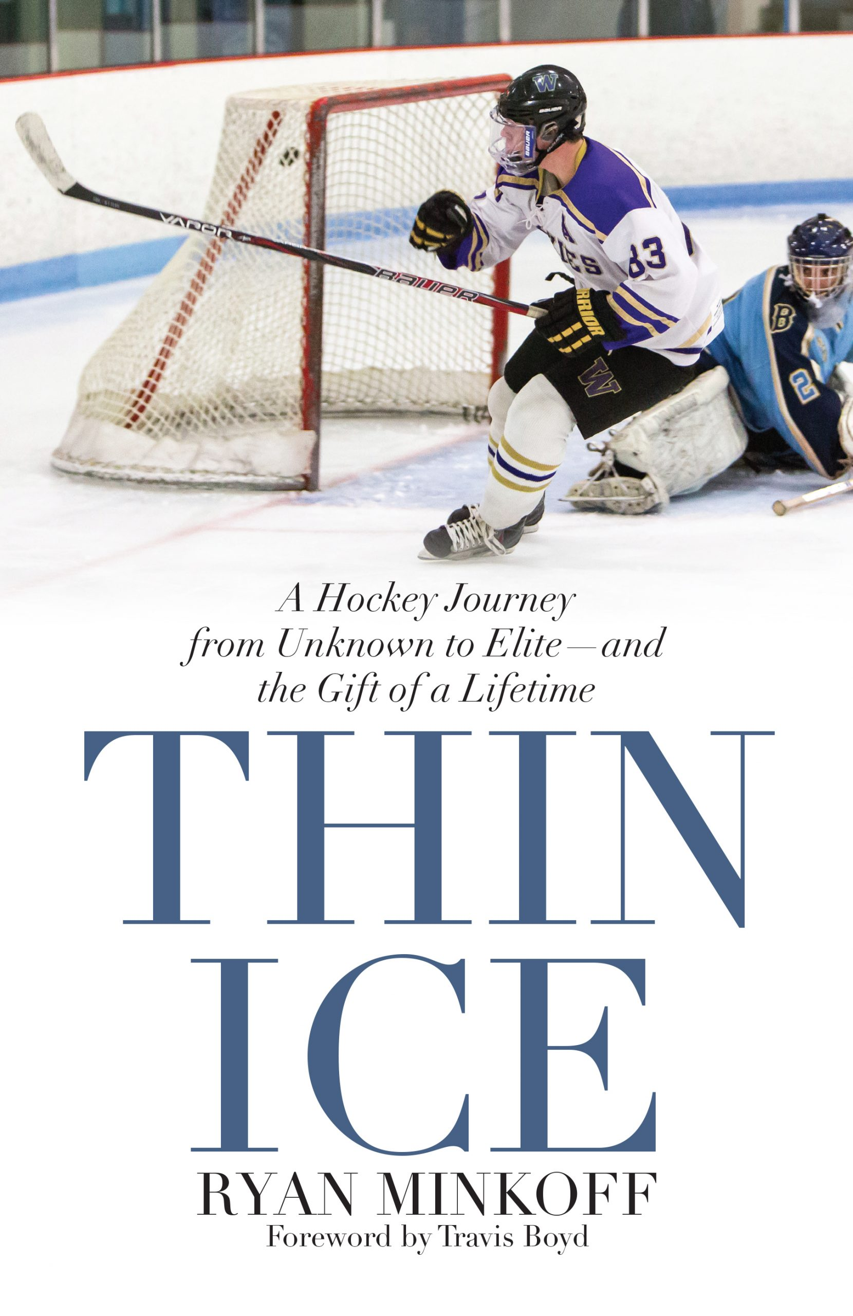 Cover for Thin Ice: A Hockey Journey from Unknown to Elite